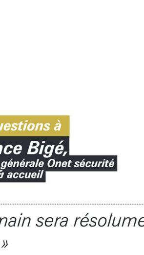 Trois questions à Florence Bigé, Directrice Générale Sécurité Humaine & Accueil